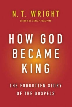 N.T. Wright's 'How God Became King'
