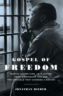 "Jonathan Rieder, author of the new book ""Gospel of Freedom: Martin Luther King, Jr.'s Letter From Birmingham Jail and the Struggle That Changed a Nation,"" said many reporters initially ignored the letter. Photo courtesy Bloomsbury Press"