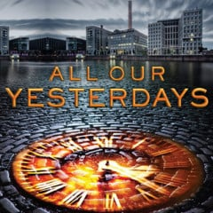 Goodreads page: http://www.goodreads.com/book/show/13514612-all-our-yesterdays