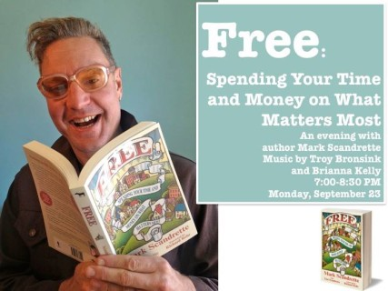 The best things in life are free, including Mark Scandrette's event in Cincinnati where he'll discuss his new book on spending our money and time on the things that matter most.