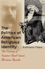 Flake's groundbreaking book on turn-of-the-century American politics, religious identity, and Mormon polygamy.