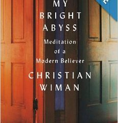 """""""My Bright Abyss"""" by Christian Wiman"""