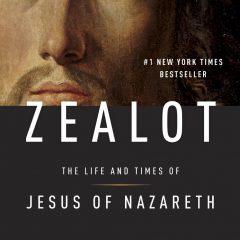 """""""Zealot"""" by Reza Aslan"""