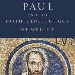 """""""Paul and the Faithfulness of God"""" by N.T. Wright"""