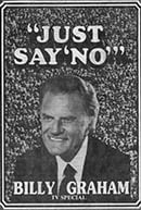 "A 1986 newspaper advertisement for Billy Graham ""Just Say 'No'"" television special - Image courtesy of Dean Terry (http://bit.ly/MlH4JN)"