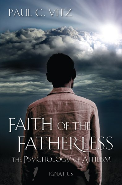 """""""Faith of the Fatherless"""" by Paul C. Vitz, book cover courtesy of Carmel Communications."""