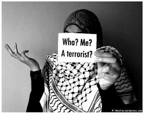 Wha? Me? A terrorist?