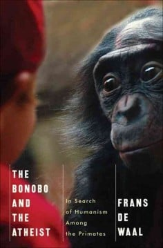 'The Bonobo and the Atheist' by Frans de Waal.