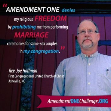 The Rev. Joe Hoffman, pastor of First Congregational United Church of Christ in Asheville, N.C., said the effect of the state constitutional ban on gay marriage is to deny him the opportunity to perform one function of his job.