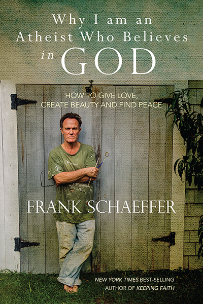 "Frank Schaeffer's new book, ""Why I am an Atheist Who Believes in God,"" explores love, loss and the author's journey to finding peace. RNS image courtesy Frank Schaeffer"