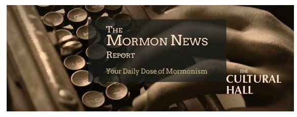Mormon News Report