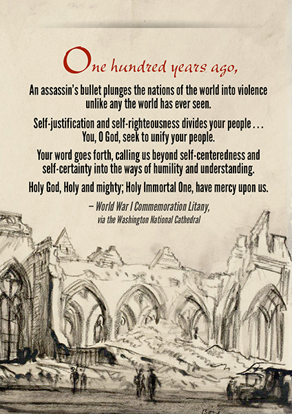 """The Washington National Cathedral developed a special litany commemorating the centenary of World War I. An excerpt is shown here overlaid on Muirhead Bone's 1917 """"Ruins of the Church at Péronne"""" charcoal drawing. """"The town of Péronne is close to the Somme, which witnessed some of the fiercest fighting and worst carnage of the whole conflict,"""" according to the National Library of Scotland. """"It is said that there was not one house or building left in Péronne that remained untouched by shellfire, and that everything had to rebuilt once the Armistice was signed in November 1918."""""""