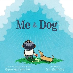 """""""Me & Dog"""" by Gene Weingarten and Eric Shansby."""
