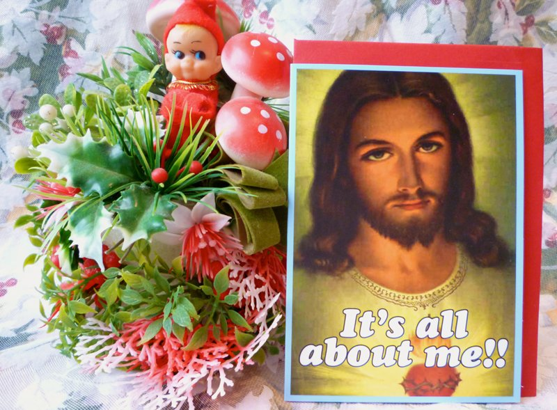 """It's all about me!!"" card, photo by Kimberly Winston."