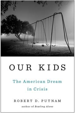 """Our Kids,"" by Robert D. Putnam. Photo courtesy of Simon & Schuster"