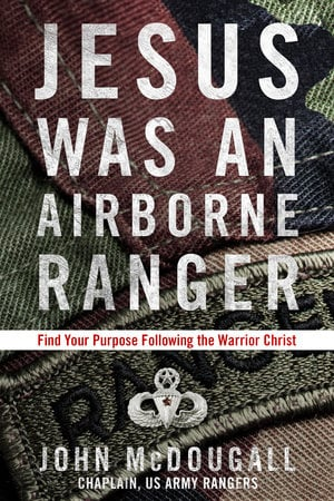 Book cover of 'Jesus Was an Airborne Ranger,' by Army chaplain John McDougall