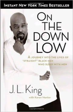 J. L. King's book about the down low.