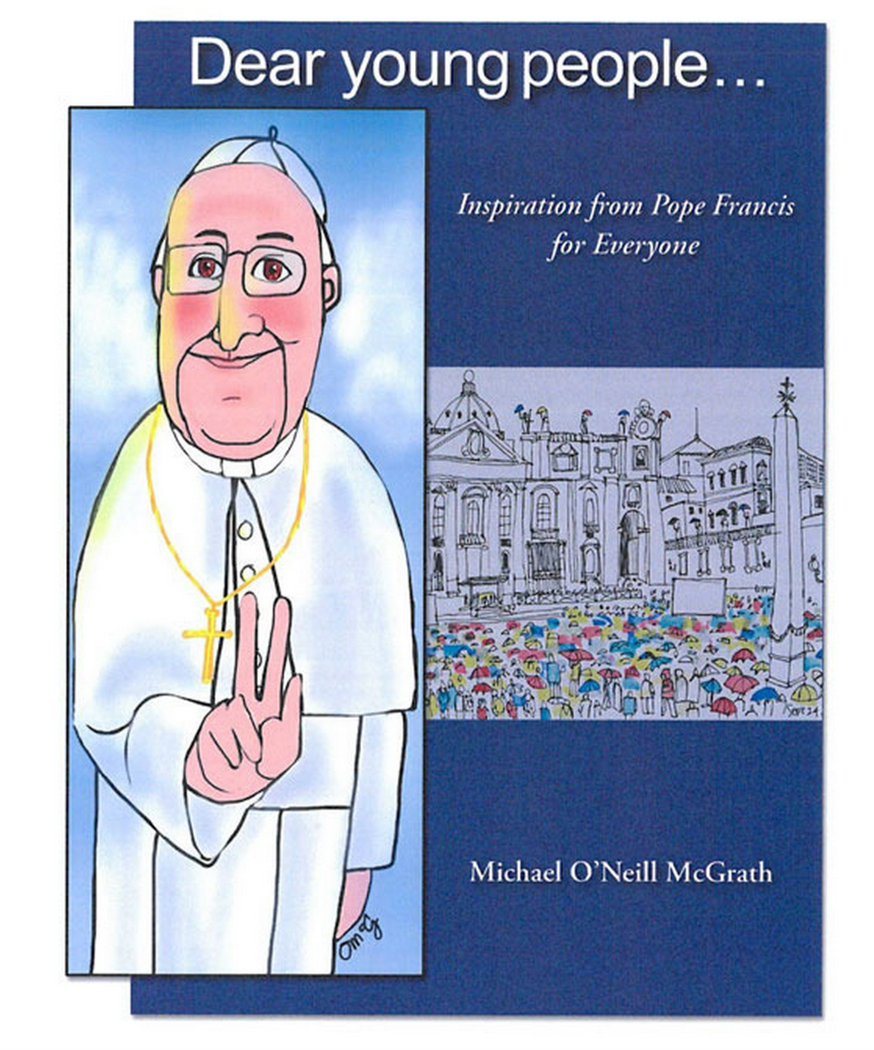 "Catholic artist Br. Mickey McGrath's latest book, ""Dear Young People,"" features reflections and illustrations based on the pithy quotes of Pope Francis. Photo courtesy of Michael O'Neill McGrath."