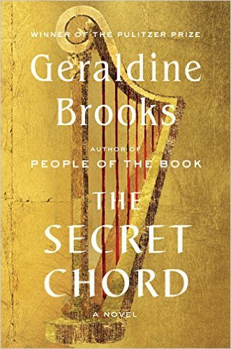 "Geraldine Brooks new book is titled ""The Secret Chord."" Photo courtesy Amazon"