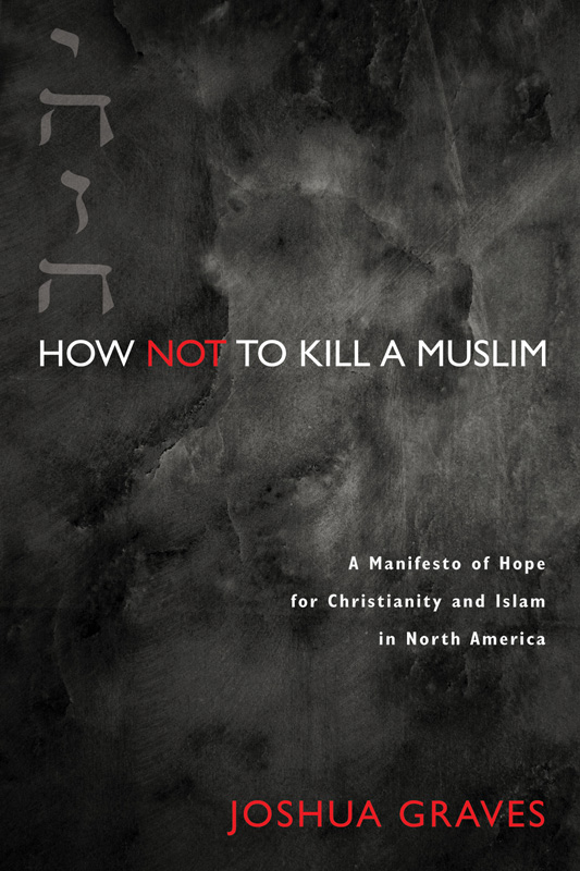 """How Not to Kill a Muslim,"" by Joshua Graves. Photo courtesy of Cascade Books via Wipf and Stock Publishers"