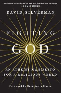 """Fighting God"" by David Silverman. Photo courtesy of St. Martin's Press"