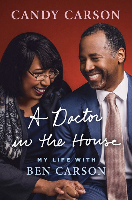 """A Doctor in the House: My Life with Ben Carson,"" written by Candy Carson. Book cover photo courtesy of Penguin Random House"