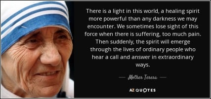 quote-there-is-a-light-in-this-world-a-healing-spirit-more-powerful-than-any-darkness-we-may-mother-teresa-43-77-65