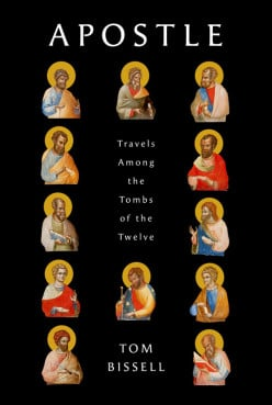 """Apostle: Travels Among the Tombs of the Twelve"" by Tom Bissell was released on March 1, 2016, by Pantheon Books. Photo courtesy of Pantheon Books"