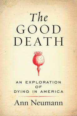"""The Good Death"" by Ann Neumann. Cover photo courtesy of Beacon Press"