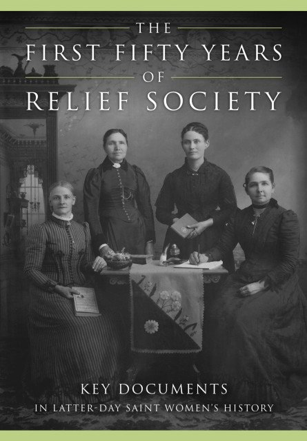 """""""The First Fifty Years of Relief Society"""""""