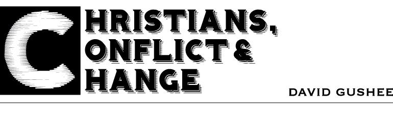 Christians, Conflict & Change. David Gushee.