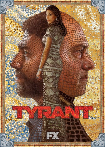 "Poster art for ""Tyrant"" on FX. Photo courtesy of FX"