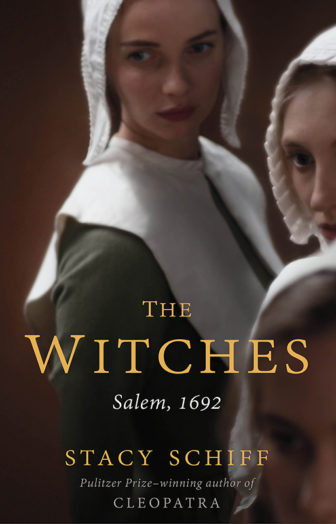 """The Witches, Salem 1692,"" by Stacy Schiff. Photo courtesy of Little, Brown"