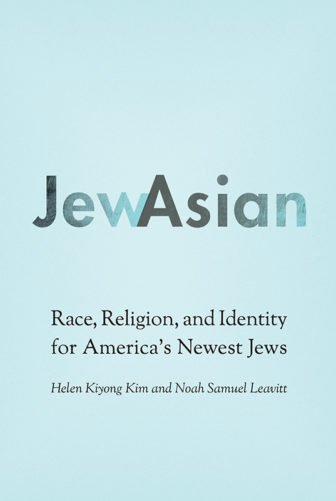 """Jew Asian"" by Helen Kiyong Kim and Noah Samuel Leavitt. Photo courtesy of University of Nebraska Press"