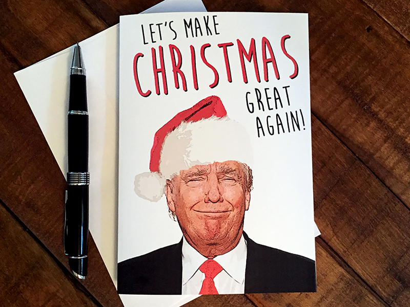 Donald Trump for Christmas card by The Print Shop. Photo courtesy of Ben Riddell.
