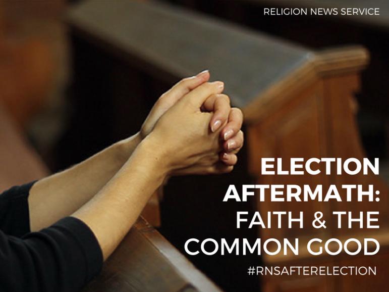 Election Aftermath: Faith & The Common Good