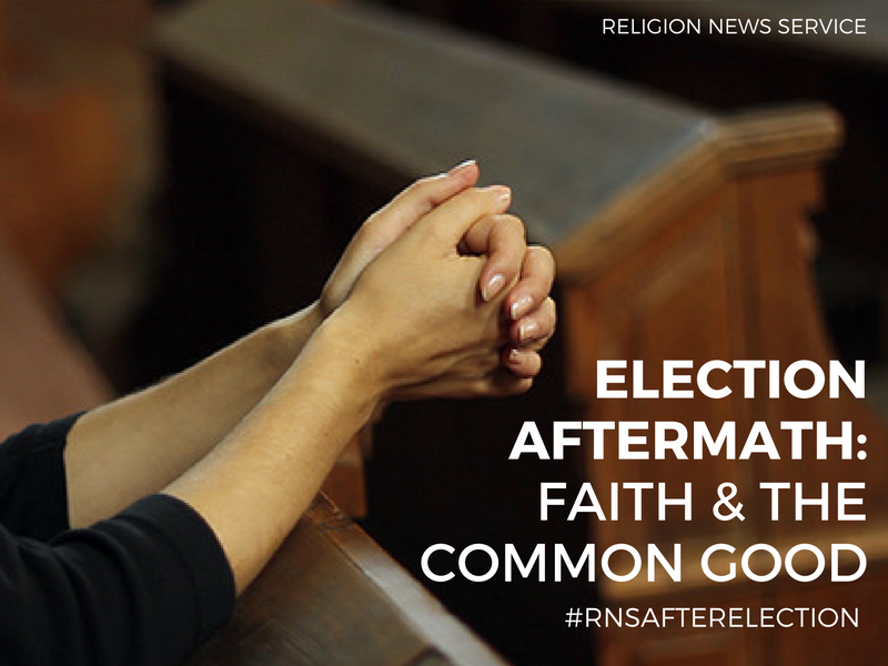 Election Aftermath: Faith & The Common Good