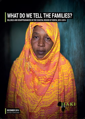 "The cover of the HAKI Africa report ""What Do We Tell The Families?"" Photo courtesy of HAKI Africa"