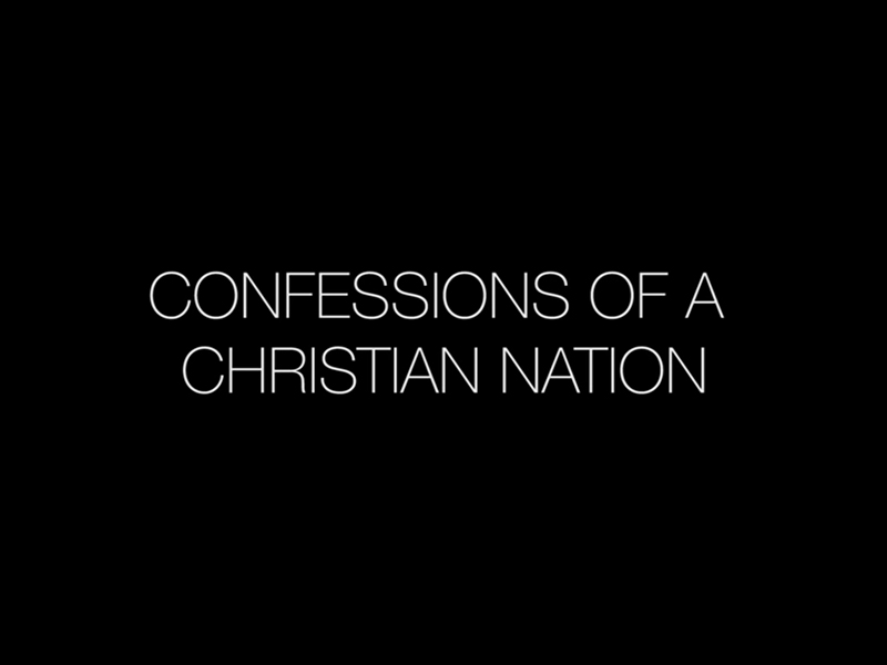 """Confessions of a Christian Nation"""