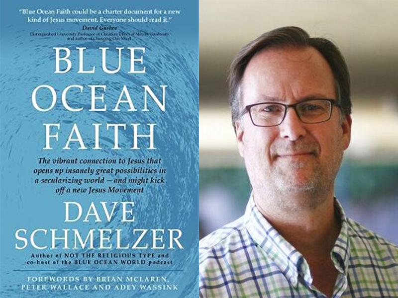 """""""Blue Ocean Faith"""" and author Dave Schmelzer"""