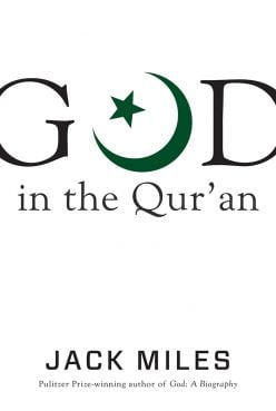 More merciful than Yahweh': Jack Miles on God in the Quran