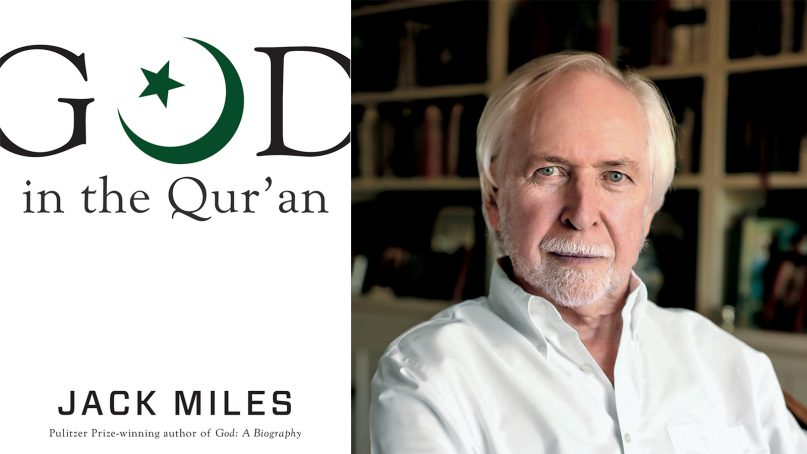 """""""God in the Qur'an"""" and author Jack Miles. Cover image courtesy of Penguin Random House; Miles photo by Louis Pescevic"""