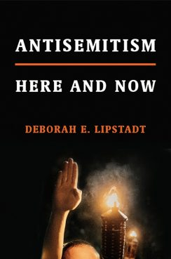 """""""Antisemitism: Here and Now"""" by Deborah E. Lipstadt. Image courtesy of Schocken"""