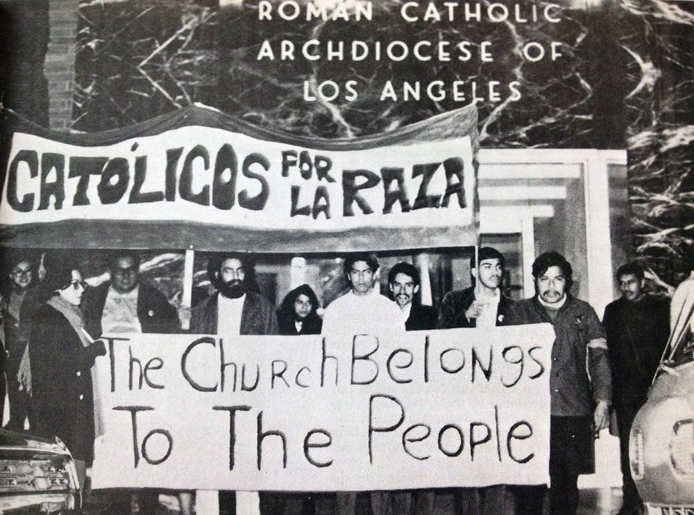 Católicos por La Raza members demonstrate in Los Angeles, circa 1970. Photo courtesy of UCLA Chicano Studies Research Center.