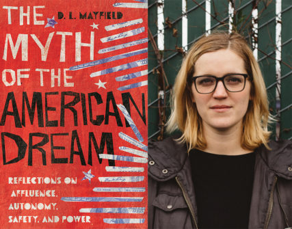 Book Review: 'The Myth of the American Dream: Reflections on Affluence, Autonomy, Safety, and Power' by D. L. Mayfield