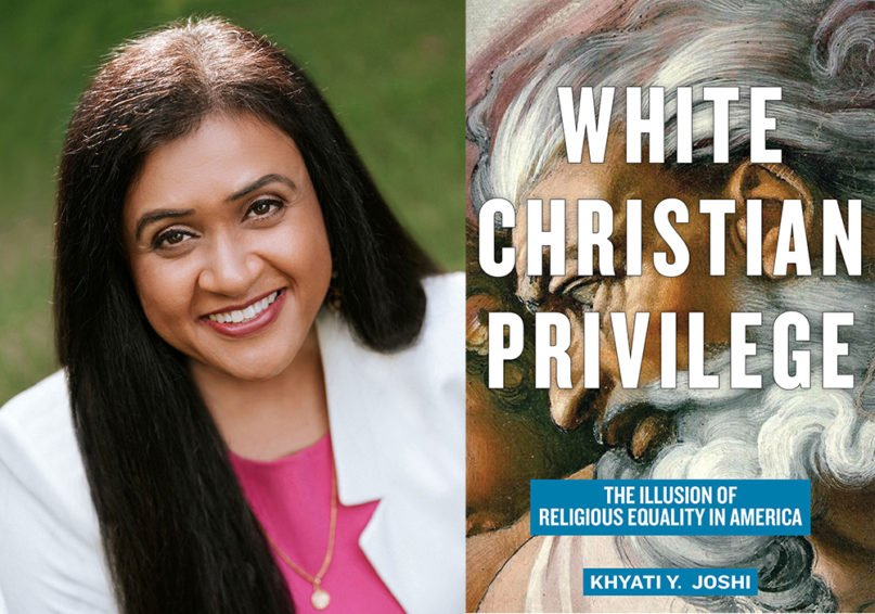 """""""White Christian Privilege: The Illusion of Religious Equality in America"""" and author Khyati Y. Joshi. Courtesy images"""