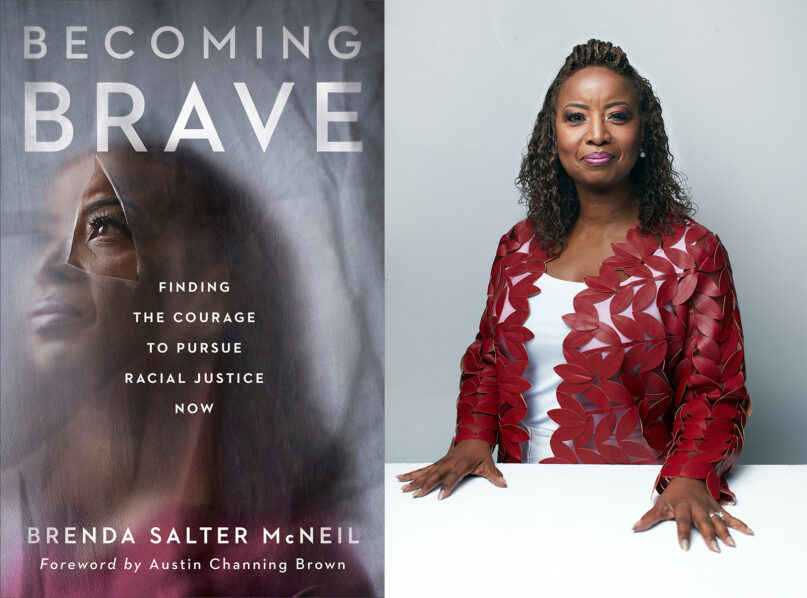 """""""Becoming Brave: Finding the Courage to Pursue Racial Justice Now"""" cover and author Brenda Salter McNeil. Courtesy images"""