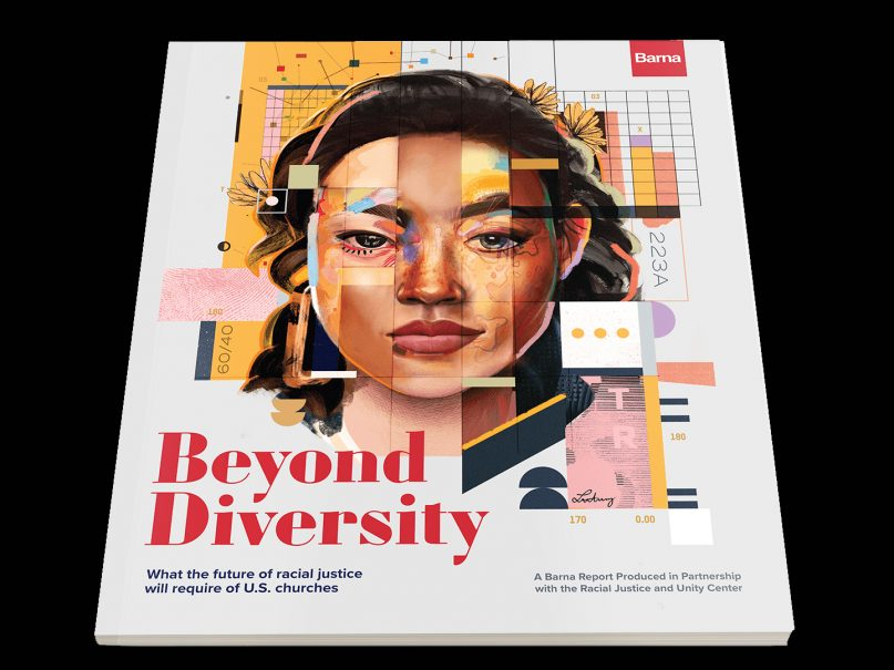 """""""Beyond Diversity: What the Future of Racial Justice will Require of U.S. Churches"""" report by Barna Group and the Racial Justice and Unity Center. Courtesy image"""