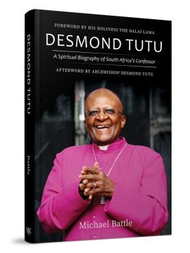 """""""Desmond Tutu: A Spiritual Biography of South Africa's Confessor"""" by Michael Battle. Courtesy image"""