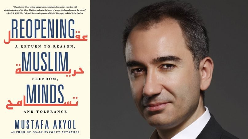 """""""Reopening Muslim Minds: A Return to Reason, Freedom, and Tolerance"""" and author Mustafa Akyol. Courtesy images"""